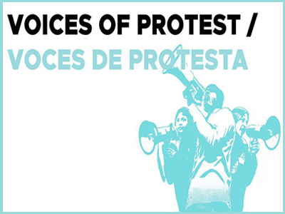Voices of Protest/Voces de Protesta Exhibit Now Open in Special Collections and Archives